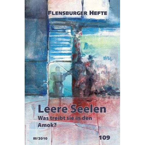 Wolfgang Weirauch - Leere Seelen. Was treibt sie in den Amok? - Preis vom 06.03.2021 05:55:44 h