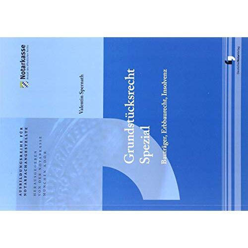A.D.Ö.R., Notarkasse München - Grundstücksrecht Spezial: Bauträger, Erbbaurecht, Insolvenz (Ausbildungsreihe für Notarfachangestellte) - Preis vom 17.04.2021 04:51:59 h