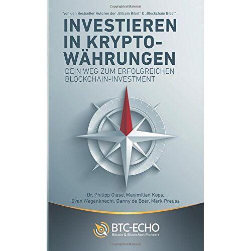 Giese, Dr. Philipp - Investieren in Kryptowährungen: Dein Weg zum erfolgreichen Blockchain-Investment - Preis vom 15.12.2019 05:56:34 h