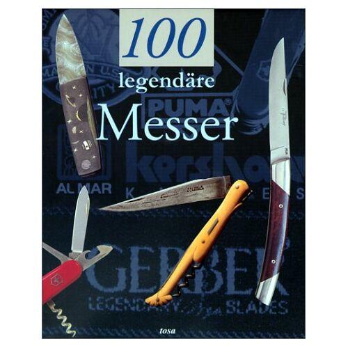 Gérard Pacella - 100 legendäre Messer - Preis vom 04.09.2020 04:54:27 h