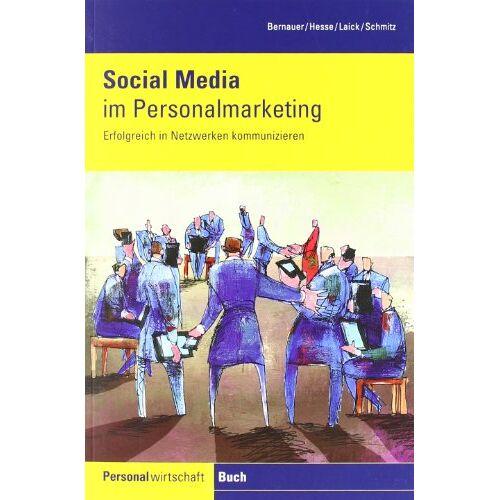 Dominik Bernauer - Social Media im Personalmarketing: Erfolgreich in Netzwerken kommunizieren - Preis vom 24.05.2020 05:02:09 h
