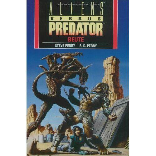 Steve Perry - Aliens vs. Predator. Beute - Preis vom 03.05.2021 04:57:00 h