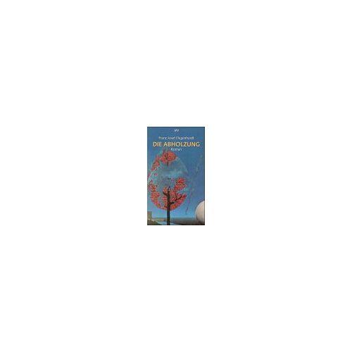 Degenhardt, Franz Josef - Die Abholzung - Preis vom 20.10.2020 04:55:35 h