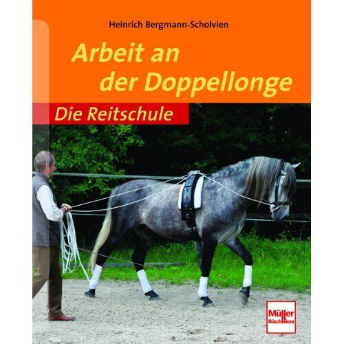 Heinrich Bergmann-Scholvien - Arbeit an der Doppellonge (Die Reitschule) - Preis vom 07.03.2021 06:00:26 h