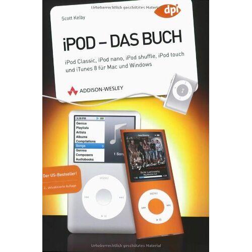 Scott iPod - Das Buch - iPod classic, iPod nano, iPod shuffle, iPod touch und iTunes 8 für Mac und Windows (Apple Gadgets und OS) - Preis vom 18.10.2020 04:52:00 h