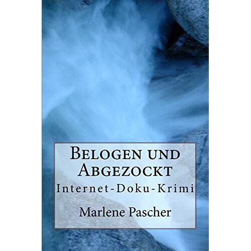 Marlene Pascher - Belogen und Abgezockt: Internet-Doku-Krimi - Preis vom 21.10.2020 04:49:09 h