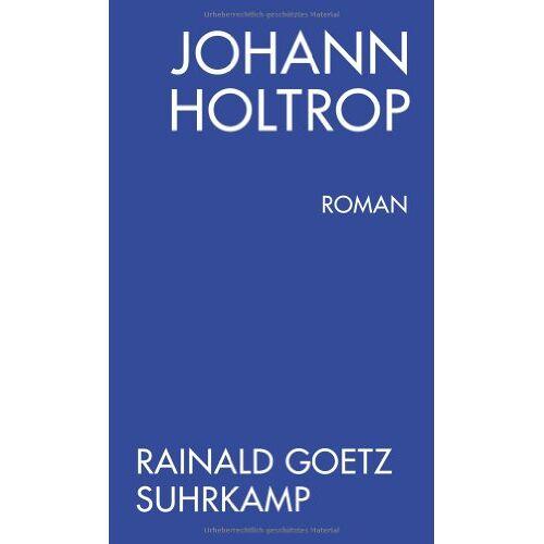 Rainald Goetz - Johann Holtrop. Roman - Preis vom 20.10.2020 04:55:35 h