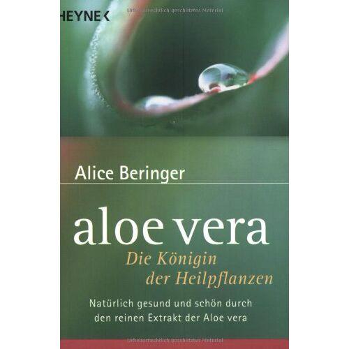Alice Beringer - Aloe vera. Die Königin der Heilpflanzen - Preis vom 16.04.2021 04:54:32 h