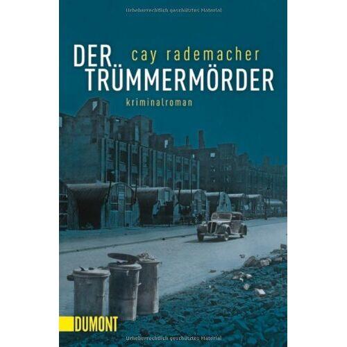 Cay Rademacher - Der Trümmermörder - Preis vom 02.06.2020 05:03:09 h