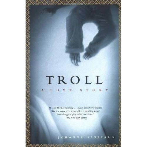 Johanna Sinisalo - Troll: A Love Story - Preis vom 18.04.2021 04:52:10 h