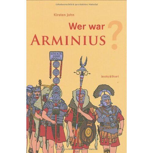 Kirsten John - Wer war Arminius? - Preis vom 07.03.2021 06:00:26 h