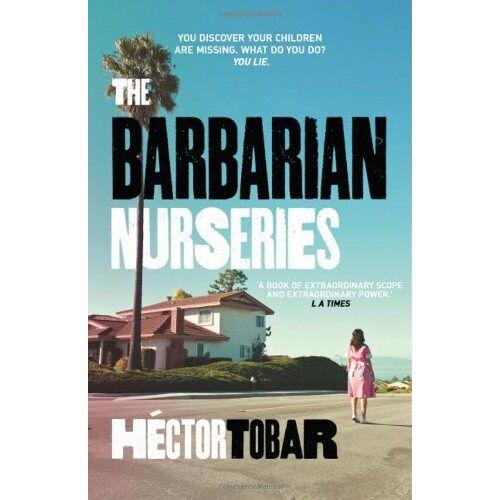 Hector Tobar - The Barbarian Nurseries - Preis vom 16.04.2021 04:54:32 h
