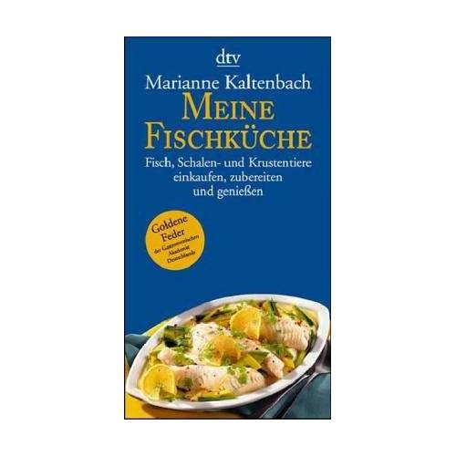Marianne Kaltenbach - Meine Fischküche - Preis vom 05.05.2021 04:54:13 h