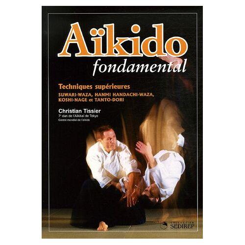Christian Tissier - Aïkido : Techniques supérieures - Preis vom 26.01.2021 06:11:22 h