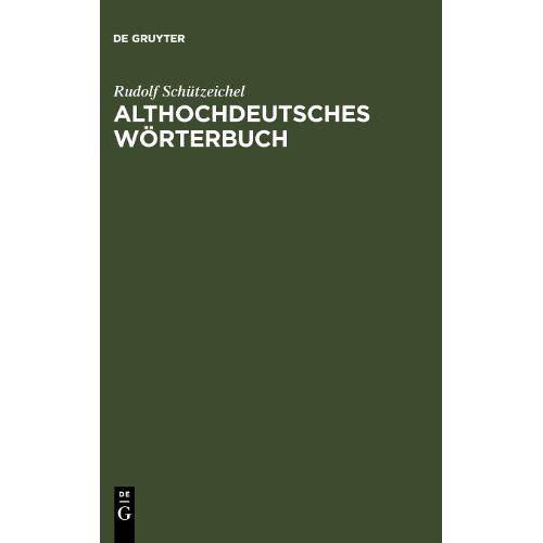 Rudolf Schützeichel - Althochdeutsches Wörterbuch - Preis vom 13.05.2021 04:51:36 h