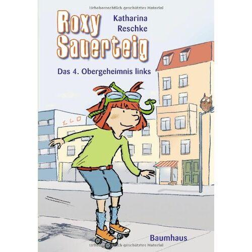 Katharina Reschke - Roxy Sauerteig - Das 4. Obergeheimnis links: Band 1 - Preis vom 17.04.2021 04:51:59 h