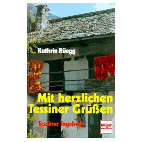 Kathrin Rüegg - Mit herzlichen Tessiner Grüßen - Preis vom 06.05.2021 04:54:26 h