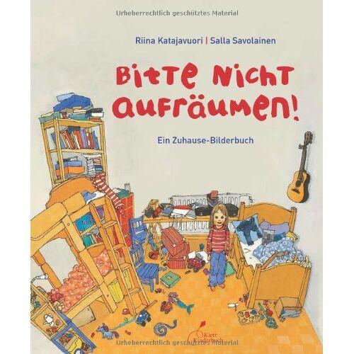 Riina Katajavuori - Bitte nicht aufräumen!: Ein Zuhause-Bilderbuch - Preis vom 06.05.2021 04:54:26 h