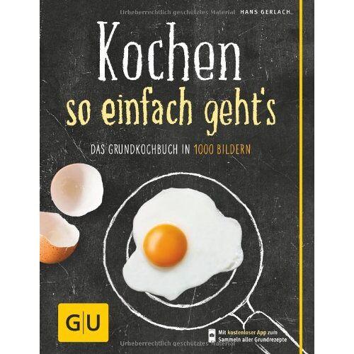 Hans Gerlach - Kochen - so einfach geht's: Das Grundkochbuch in 1000 Bildern (Die GU Grundkochbücher) - Preis vom 05.09.2020 04:49:05 h