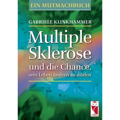 Gabriele Klinkhammer - Multiple Sklerose und die Chance, sein Leben ändern zu dürfen: Ein Mutmachbuch - Preis vom 20.10.2020 04:55:35 h