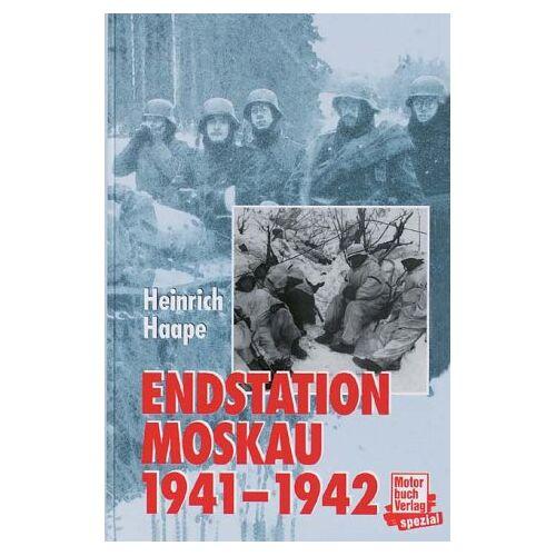 Heinrich Haape - Endstation Moskau 1941/42. Tagebuch eines Frontarztes - Preis vom 03.05.2021 04:57:00 h