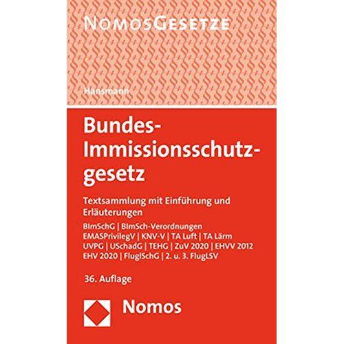 Klaus Hansmann - Bundes-Immissionsschutzgesetz: Textsammlung mit Einführung und Erläuterungen - Rechtsstand: 1. Februar 2018 - Preis vom 08.04.2021 04:50:19 h