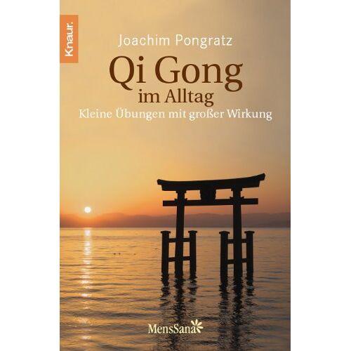 Joachim Pongratz - Qi Gong im Alltag: Kleine Übungen mit großer Wirkung - Preis vom 05.05.2021 04:54:13 h