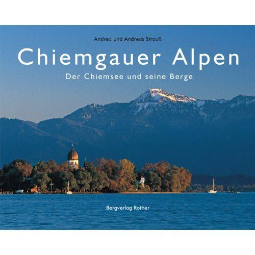 Andrea Strauß - Chiemgauer Alpen: Der Chiemsee und seine Berge - Preis vom 17.04.2021 04:51:59 h