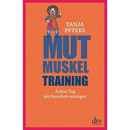 Tanja Peters - Mutmuskeltraining: Jeden Tag ein bisschen mutiger - Preis vom 03.05.2021 04:57:00 h