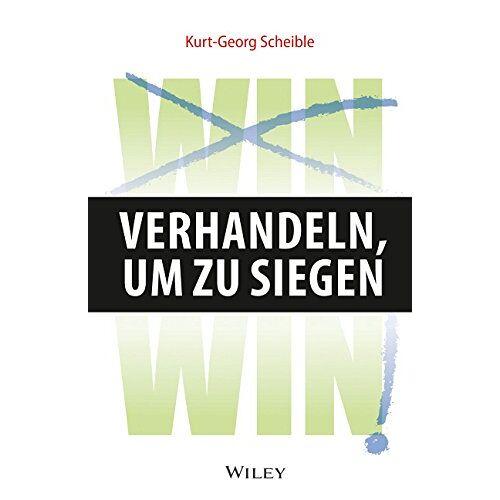 Kurt-Georg Scheible - Verhandeln, um zu siegen - Preis vom 16.04.2021 04:54:32 h