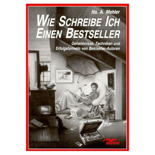 Mehler, Ha. A. - Wie schreibe ich einen Bestseller - Preis vom 21.10.2020 04:49:09 h