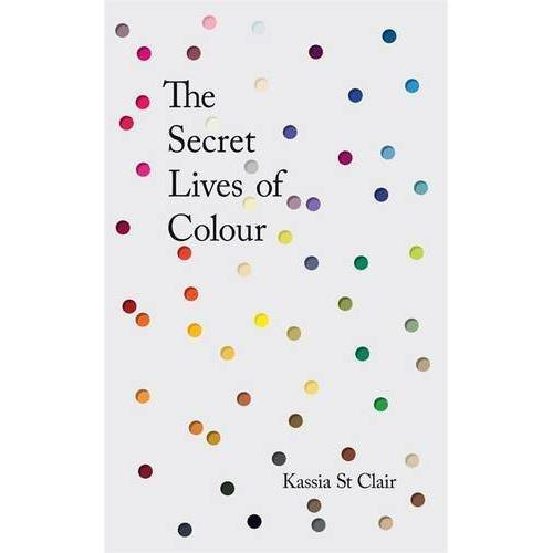 Kassia St Clair - The Secret Lives of Colour - Preis vom 19.01.2020 06:04:52 h