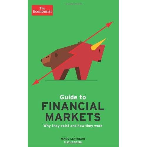 The Economist - The Economist Guide to Financial Markets: Why they exist and how they work (Economist Books) - Preis vom 07.05.2021 04:52:30 h