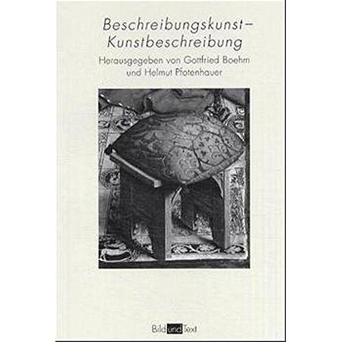 Gottfried Boehm - Beschreibungskunst - Kunstbeschreibung: Ekphrasis von der Antike bis zur Gegenwart (Bild und Text) - Preis vom 14.05.2021 04:51:20 h