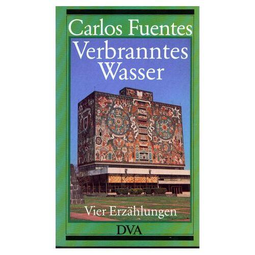 Carlos Fuentes - Verbranntes Wasser - Preis vom 16.01.2021 06:04:45 h