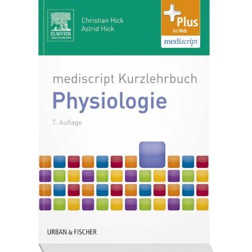 Christian Hick - mediscript Kurzlehrbuch Physiologie: mit Zugang zur mediscript Lernwelt - Preis vom 14.04.2021 04:53:30 h