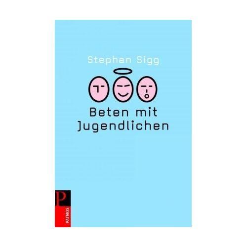 Stephan Sigg - Beten mit Jugendlichen - Preis vom 10.05.2021 04:48:42 h