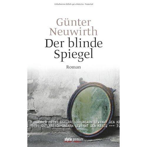 Günter Neuwirth - Der blinde Spiegel: Roman - Preis vom 05.09.2020 04:49:05 h