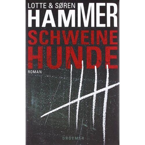Lotte Hammer - Schweinehunde: Thriller (Droemer HC) - Preis vom 08.05.2021 04:52:27 h
