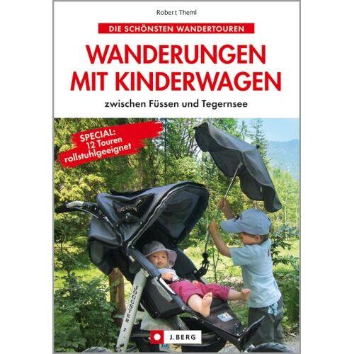 Robert Theml - Wanderungen mit Kinderwagen: zwischen Füssen und Tegernsee - Preis vom 11.05.2021 04:49:30 h