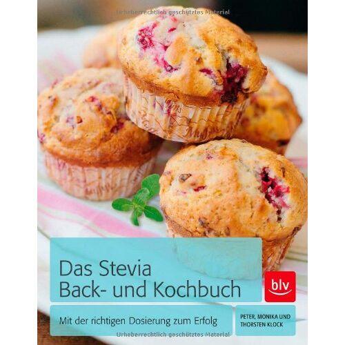 Peter Klock - Das Stevia Back- und Kochbuch: Mit der richtigen Dosierung zum Erfolg - Preis vom 05.09.2020 04:49:05 h