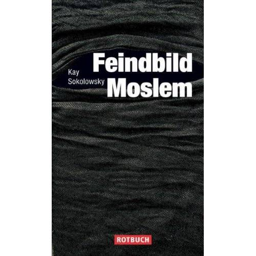 Kay Sokolowsky - Feindbild Moslem - Preis vom 20.10.2020 04:55:35 h