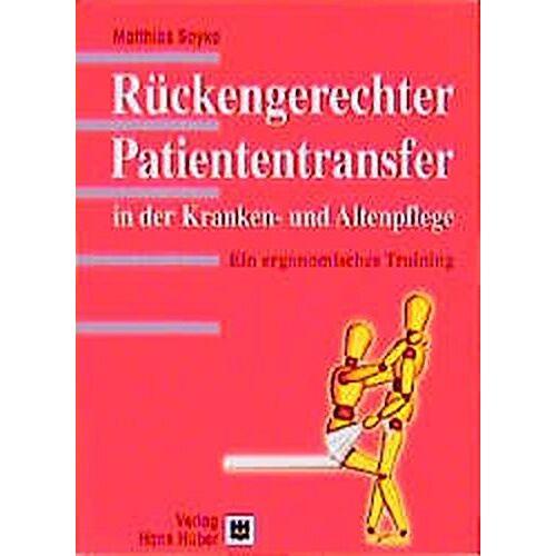 Matthias Soyka - Rückengerechter Patiententransfer in der Kranken- und Altenpflege: Ein ergonomisches Training - Preis vom 20.10.2020 04:55:35 h