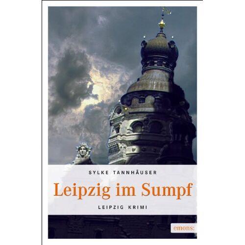 Sylke Tannhäuser - Leipzig im Sumpf - Preis vom 11.05.2021 04:49:30 h