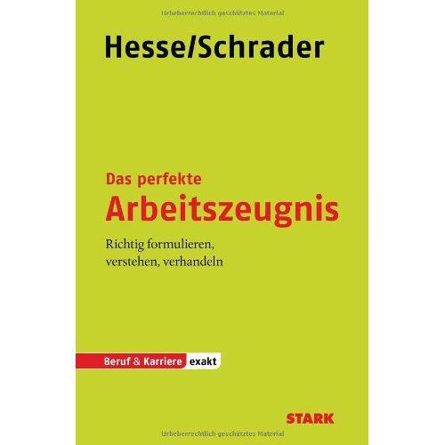 Jürgen Hesse - Beruf & Karriere Arbeitszeugnis / Das perfekte Arbeitszeugnis: Richtig formulieren, verstehen, verhandeln, - Preis vom 25.02.2021 06:08:03 h