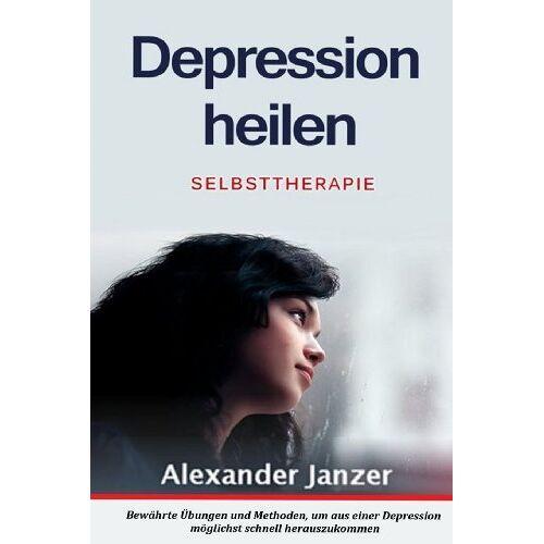 Alexander Janzer - Depression heilen: Selbsttherapie - Preis vom 25.10.2020 05:48:23 h