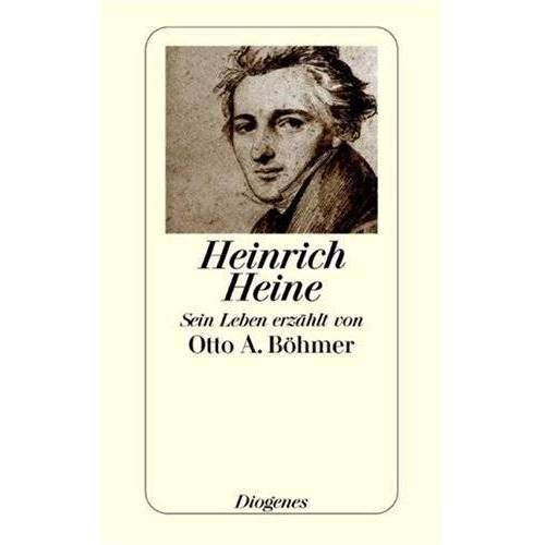 Böhmer, Otto A. - Heinrich Heine: Sein Leben erzählt von Otto A. Böhmer - Preis vom 03.09.2020 04:54:11 h