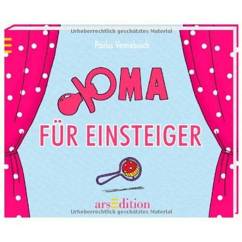Paulus Vennebusch - Oma für Einsteiger (Einsteiger-Reihe) - Preis vom 21.04.2021 04:48:01 h