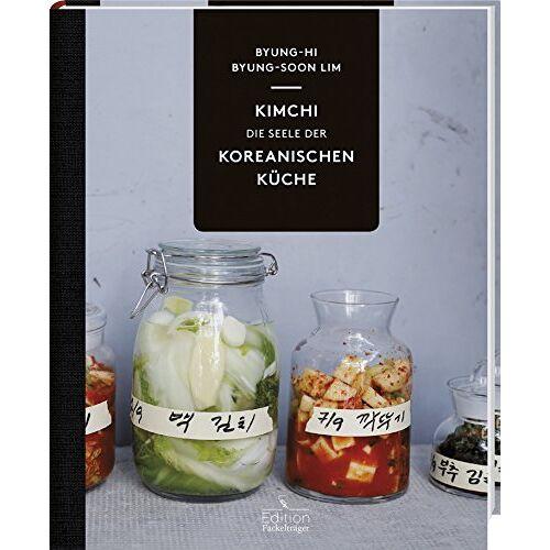 Byung-Hi Lim - Kimchi - Die Seele der koreanischen Küche - Preis vom 02.11.2020 05:55:31 h