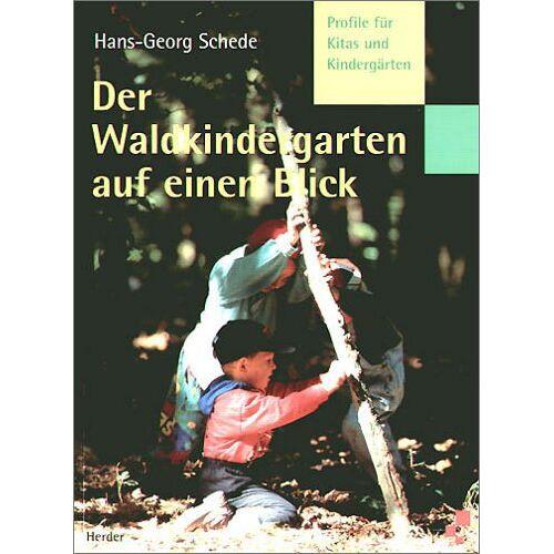 Hans-Georg Schede - Der Waldkindergarten auf einen Blick - Preis vom 06.09.2020 04:54:28 h